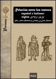Portada de Relacion Entre Los Teatros Españoles E Italianos. Siglos Xvi-xx