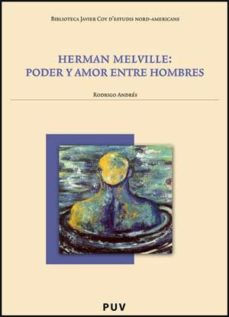 Portada de Herman Melville : Poder Y Amor Entre Hombres