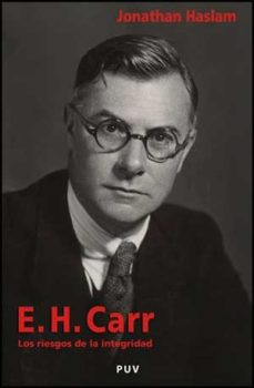 Portada de E.h. Carr: Los Riesgos De La Integridad