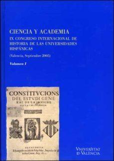 Portada de Ciencia Y Academia (2 Vols): Ix Congreso Internacional De Histori A De Las Universidades Hispanicas (valencia, Septiembre 2005)
