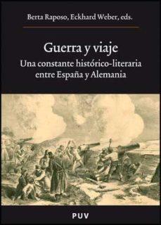 Portada de Guerra Y Viaje: Una Constante Historico-literaria Entre España Y Alemania