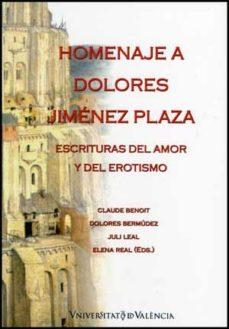 Portada de Homenaje A Dolores Jimenez Plaza: Escrituras Del Amor Y Del Eroti Smo