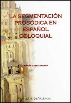 Portada de Segmentacion Prosodica En Español Coloquial