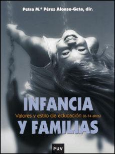 Portada de Infancia Y Familias: Valores Y Estilo De Educacion (6-14 Años)