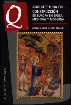 Portada de Arquitectura En Construccion En Europa En Epoca Medieval Y Modern A (quaderns 2)