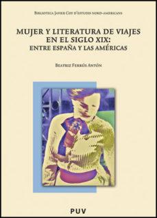 Portada de Mujer Y Literatura De Viajes En El Siglo Xix: Entre España Y Las Americas