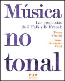 Portada de Musica No Tonal: Las Propuestas De J. Falk Y E. Frenek