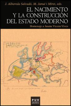 Portada de El Nacimiento Y La Construccion Del Estado Moderno