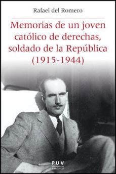 Portada de Memorias De Un Joven Catolico De Derechas Soldado De La Republica (1915-1944)