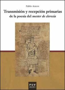 Portada de Transmision Y Recepcion Primarias De La Poesia Del Mester De Cler Ecia