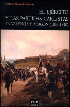 Portada de El Ejercito Y Las Partidas Carlistas En Valencia Y Aragon (1833-1 840)