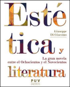 Portada de Estetica Y Literatura: La Gran Novela Entre El Ochocientos Y El N Ovecinetos