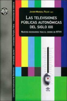 Portada de Las Televisiones Publicas Autonomicas Del Siglo Xxi