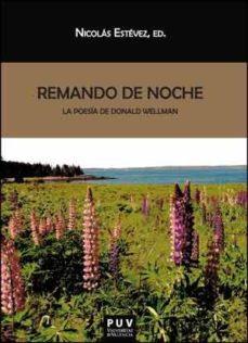 Portada de Remando De Noche: La Poesia De Donald Wellman