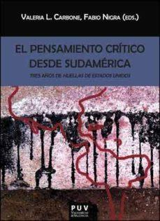 Portada de El Pensamiento Critico Desde Sudamerica: Tres Años De Huellas De Estdos Unidos