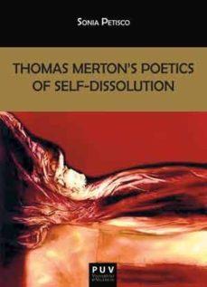Portada de Thomas Merton S Poetics Of Self-dissolution
