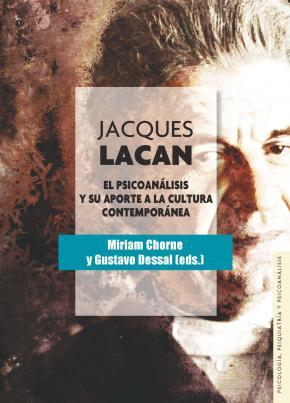 Portada de Jacques Lacan: El Psicoanalisis Y Su Aporte A La Cultura Contemporanea