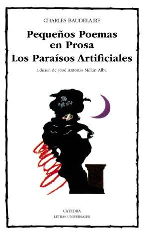 Portada de Pequeños Poemas En Prosa: Los Paraisos Artificiales