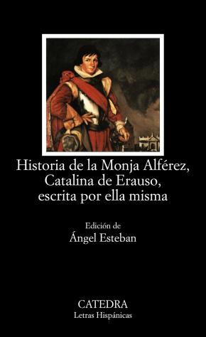 Portada de Historia De La Monja Alferez, Catalina De Erauso, Escrita Por Ell A Misma