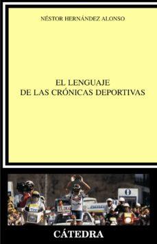 Portada de El Lenguaje De Las Cronicas Deportivas