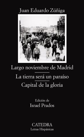 Portada de Largo Noviembre De Madrid; La Tierra Sera Un Paraiso; Capital De La Gloria (la Trilogia De La Guerra Civil)