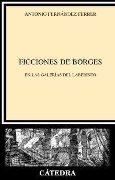 Portada de Ficciones De Borges. En Las Galerias Del Laberinto