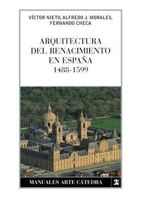 Portada de Arquitectura Del Renacimiento En España (1488-1599)