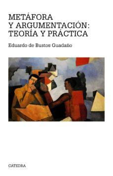Portada de Metafora Y Argumentacion: Teoria Y Practica