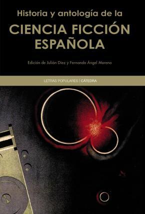 Portada de Historia Y Antologia De La Ciencia Ficcion Española