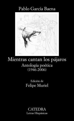 Portada de Mientras Cantan Los Pajaros: Antologia Poetica (1946-2006)