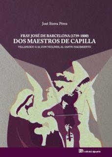Portada de Fray Jose De Barcelona (1739-1800): Dos Maestros De Capilla