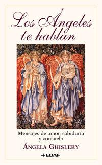 Portada de Los Angeles Te Hablan: Mensajes De Amor, Sabiduria Y Consuelo