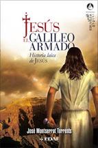 Portada de Jesus, El Galileo Armado: Historia Laica De Jesus
