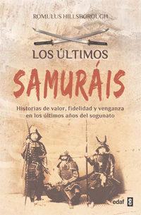 Portada de Los Ultimos Samurais: Historias De Valor, Fidelidad Y Venganza En Los Ultimos Años Del Sogunato