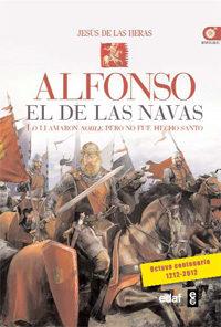 Portada de (Pe) Alfonso El De Las Navas: Lo Llamaron Noble, Pero No Fue Hecho Santo