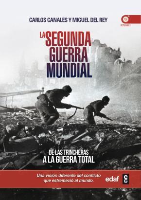 Portada de La Segunda Guerra Mundial: De Las Trincheras A La Guerra Total
