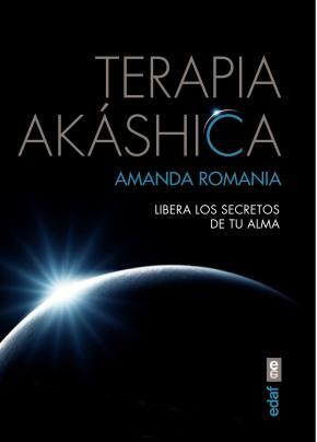 Portada de Terapia Akashica: Libera Los Secretos De Tu Alma