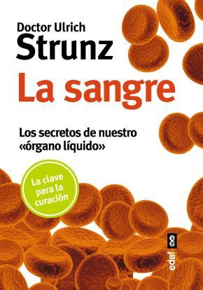 Portada de La Sangre: Los Secretos De Nuestro Organo Liquido
