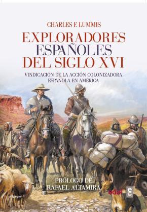 Portada de Exploradores Españoles Del Siglo Xvi: Vindicacion De La Accion Colonizadora Española En America