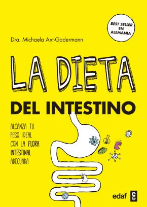 Portada de La Dieta Del Intestino: Adelgaza Con La Flora Instestinal Adecuada Hacia El Peso Ideal