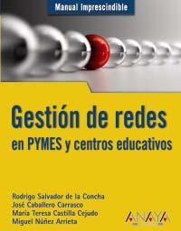 Portada de Gestion De Redes En Pymes Y Centros Educativos (manual Imprescind Ible)