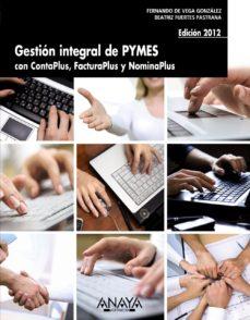 Portada de Gestion Integral De Pymes Con Contaplus, Facturaplus Y Nominaplus (ed. 2012)