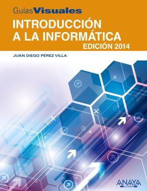 Portada de Introduccion A La Informatica. Edicion 2014