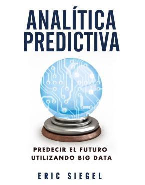 Portada de Analitica Predictiva: Predecir El Futuro Utilizando Big Data
