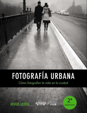 Portada de Fotografia Urbana: Como Fotografiar La Vida En La Ciudad (photocl Ub)