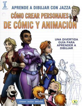 Portada de Aprende A Dibujar Con Jazza. Como Crear Personajes De Comic Y Animacion (espacio De Diseño)
