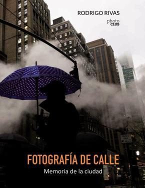Portada de Fotografia De Calle: Memoria De La Ciudad