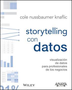 Portada de Storytelling Con Datos: Visualizacion De Datos Para Profesionales
