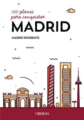 Portada de 150 Planes Para Conquistar Madrid