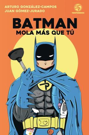 Portada de Batman Mola Mas Que Tu